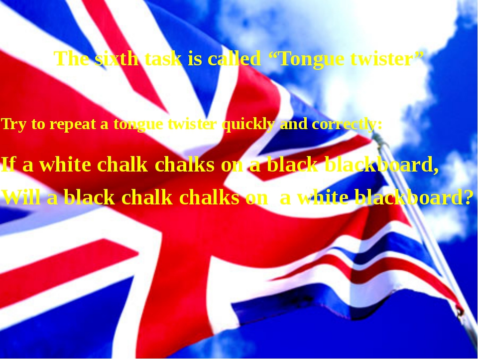 "The sixth task is called ""Tongue twister"" Try to repeat a tongue twister qui..."