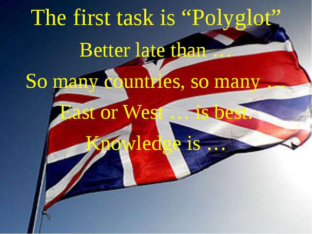 "The first task is ""Polyglot"" Better late than … So many countries, so many …..."