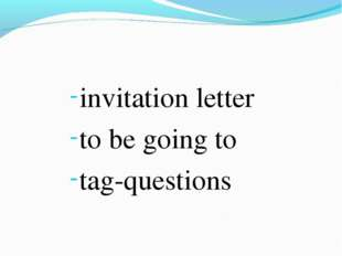 invitation letter to be going to tag-questions