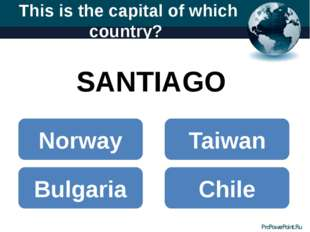 This is the capital of which country? SANTIAGO Norway Bulgaria Chile Taiwan P