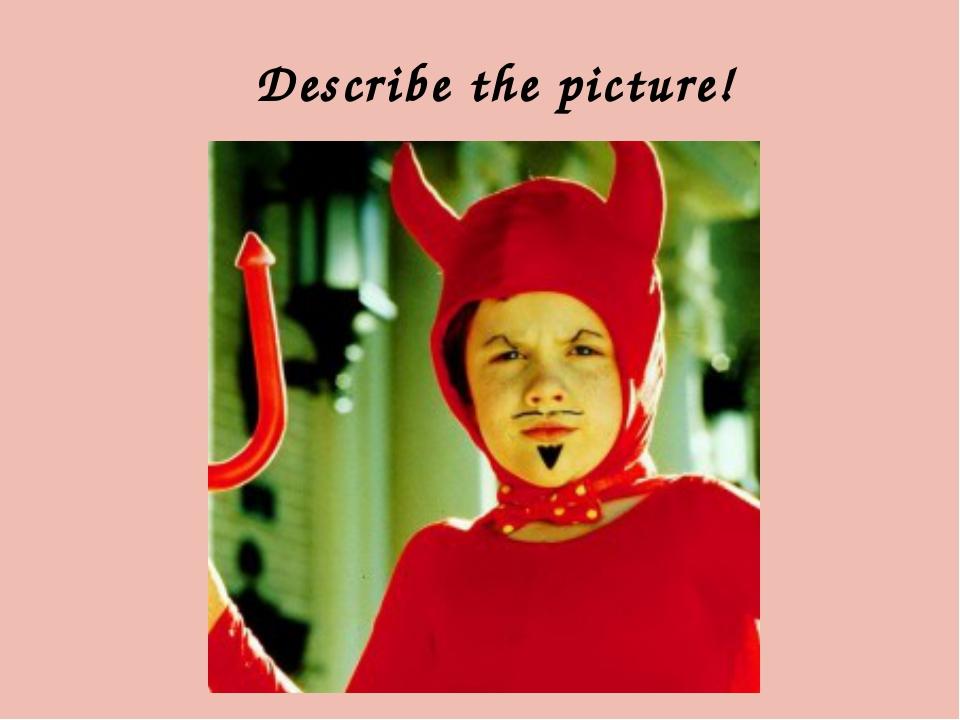 Describe the picture!