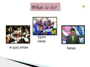 Match the words with the definitions 1.A documentary 2.A quiz show 3.An adver