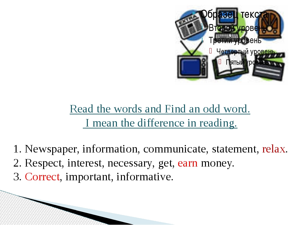 Read the words and Find an odd word. I mean the difference in reading. 1. Ne...