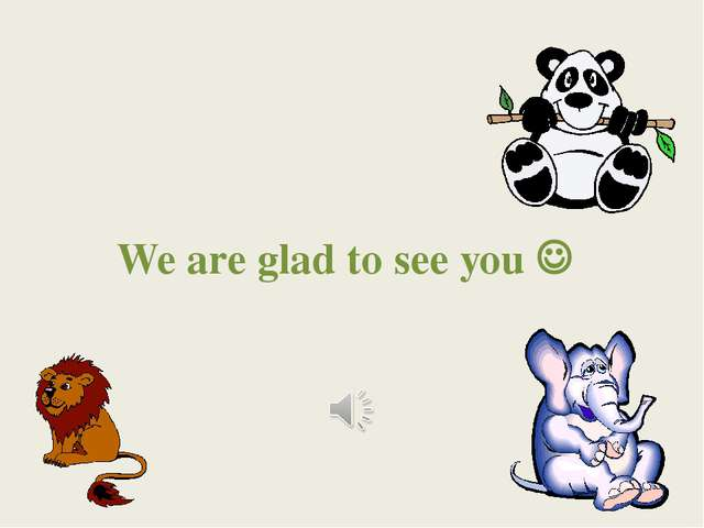 We are glad to see you 