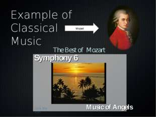 Example of Classical Music Mozart Symphony 6 Music of Angels The Best of Moza
