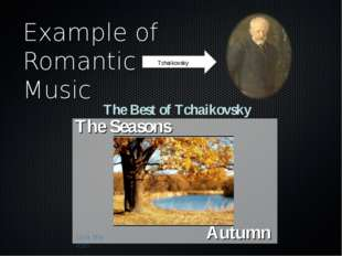 Example of Romantic Music Tchaikovsky The Best of Tchaikovsky The Seasons Aut
