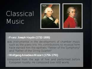 Classical Music Franz Joseph Haydn (1732-1809) was instrumental in the develo