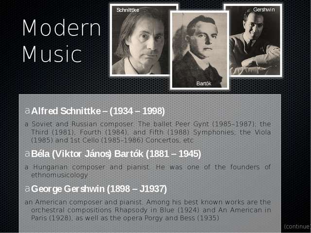 Modern Music Alfred Schnittke – (1934 – 1998) a Soviet and Russian composer....