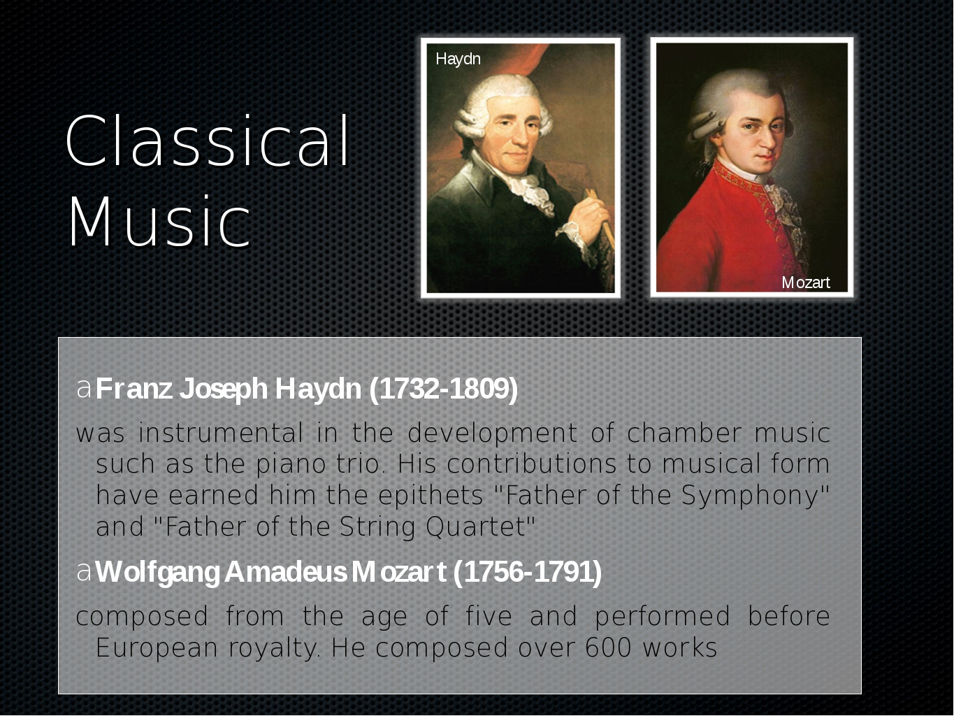 Classical Music Franz Joseph Haydn (1732-1809) was instrumental in the develo...
