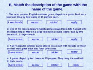 B. Match the description of the game with the name of the game. 1. The most p