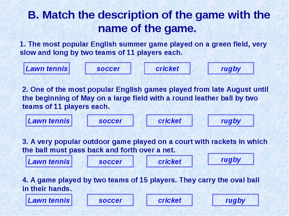 B. Match the description of the game with the name of the game. 1. The most p...