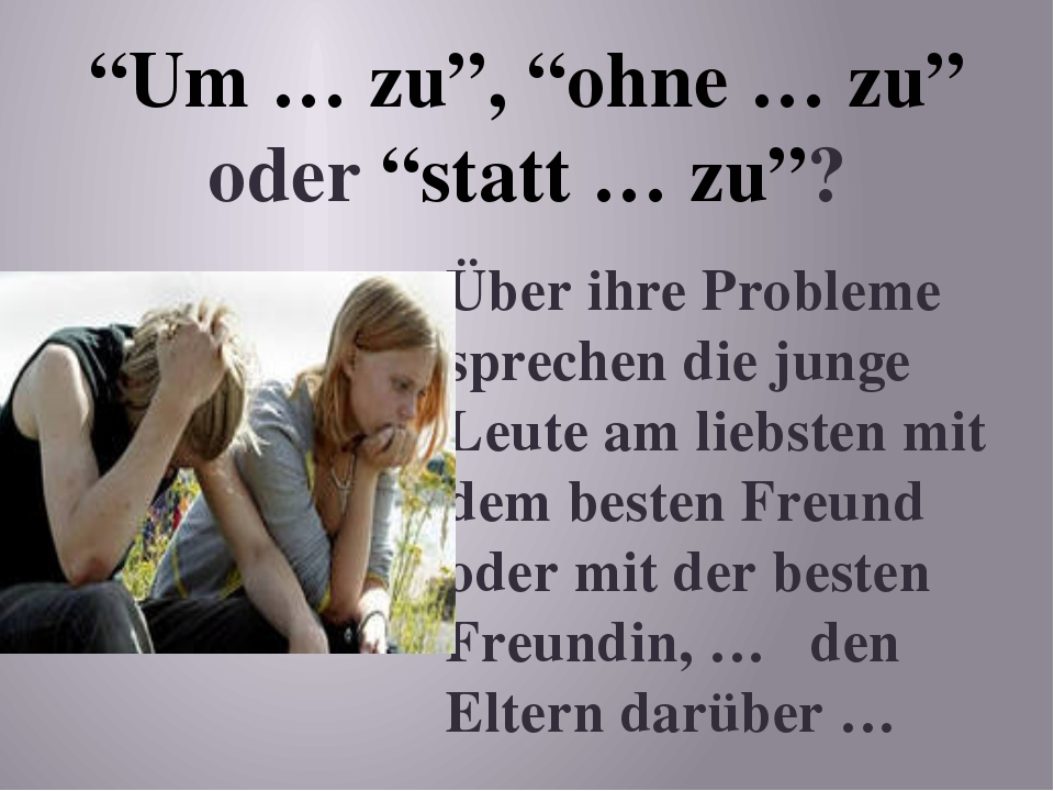 """""""Um … zu"""", """"ohne … zu"""" oder """"statt … zu""""? Über ihre Probleme sprechen die jun..."""