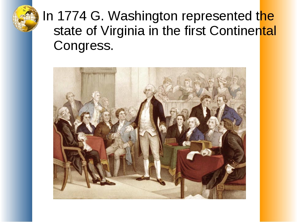 In 1774 G. Washington represented the state of Virginia in the first Continen...