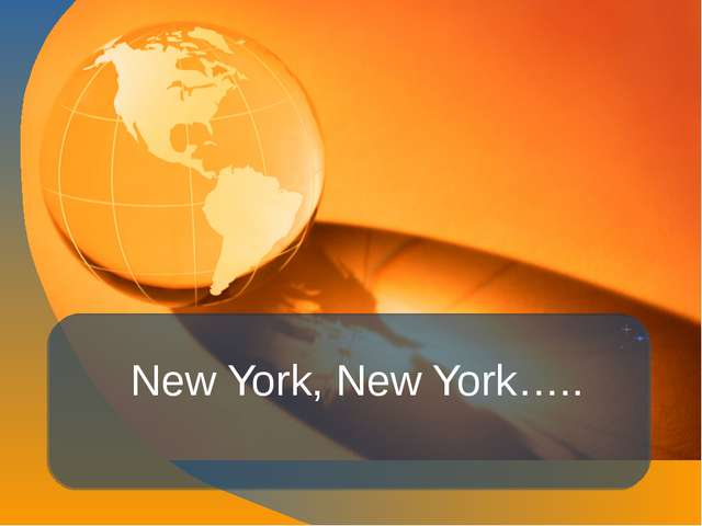 New York, New York…..