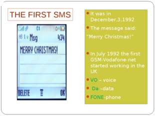 "THE FIRST SMS It was in December,3,1992 The message said: ""Merry Christmas!"""