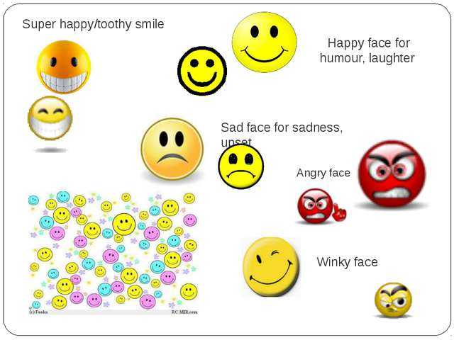 Super happy/toothy smile Happy face for humour, laughter     Winky face Sad f...