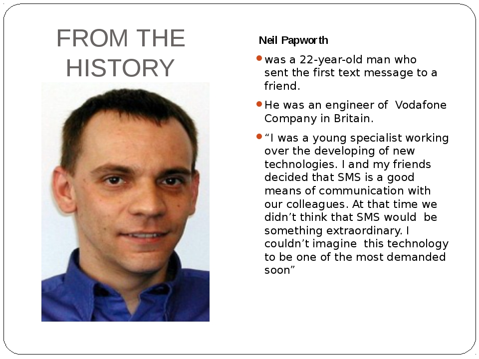 FROM THE HISTORY  Neil Papworth  was a 22-year-old man who sent the first tex...