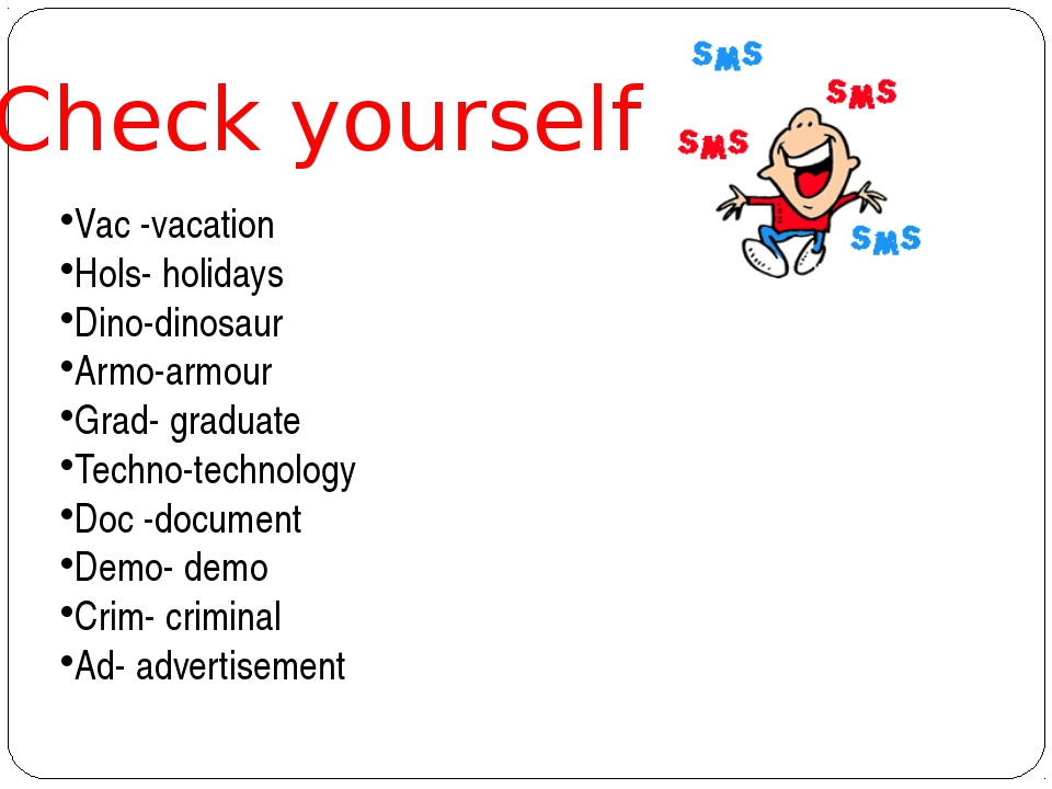 Check yourself Vac -vacation Hols- holidays Dino-dinosaur Armo-armour Grad- g...