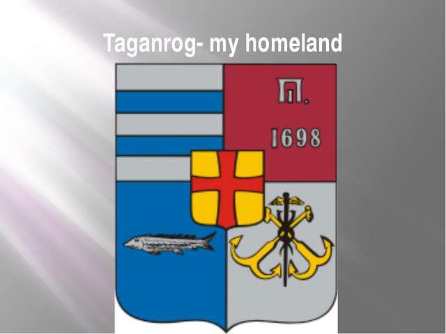 Taganrog- my homeland