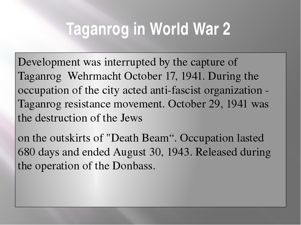 Taganrog in World War 2 Development was interrupted by the capture of Taganro...