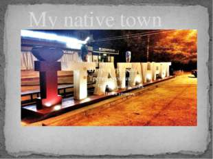 My native town