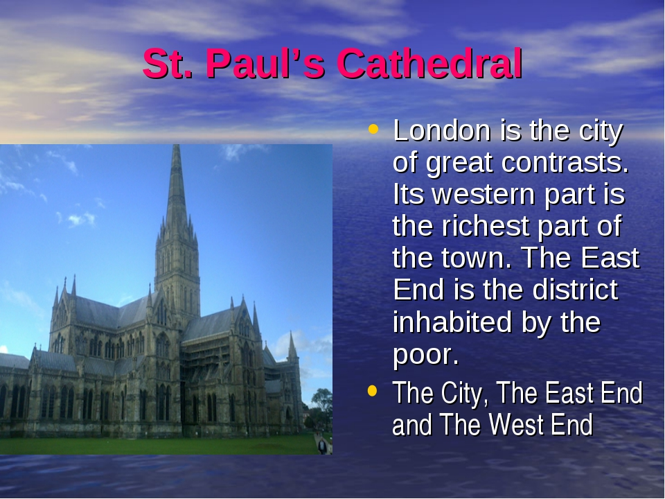St. Paul's Cathedral London is the city of great contrasts. Its western part...