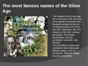 The most famous names of the Silver Age The heyday of the Silver Age fell on