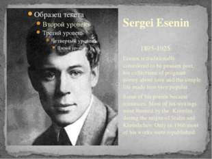 1895-1925 Esenin is traditionally considered to be peasant poet, his collect