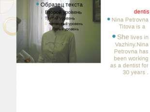 Nina Petrovna Titova is a She lives in Vazhiny.Nina Petrovna has been working