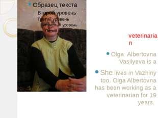 Olga Albertovna Vasilyeva is a She lives in Vazhiny too. Olga Albertovna has
