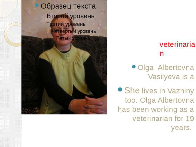 Olga Albertovna Vasilyeva is a She lives in Vazhiny too. Olga Albertovna has...