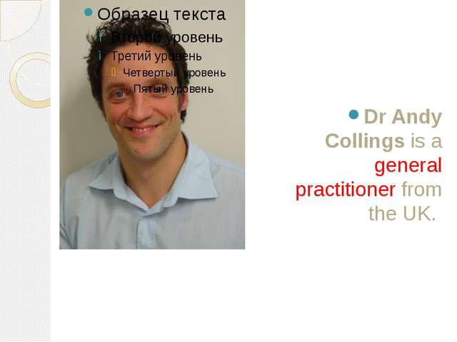 DrAndy Collings is a general practitioner from the UK.