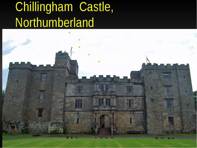 Chillingham Castle, Northumberland