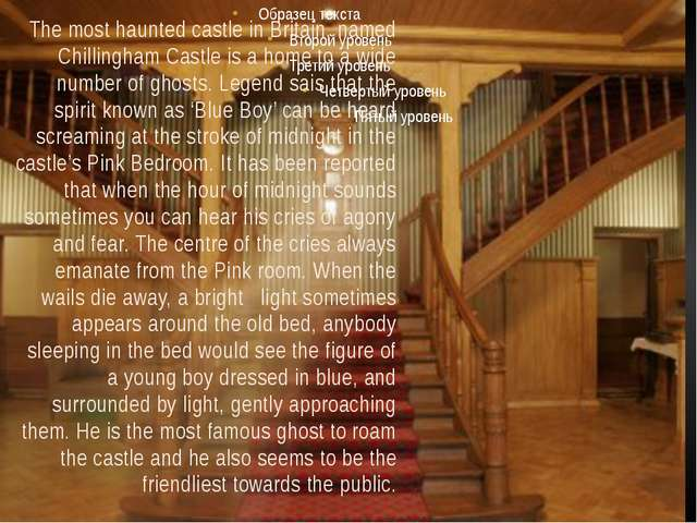 The most haunted castle in Britain, named Chillingham Castle is a home to a w...