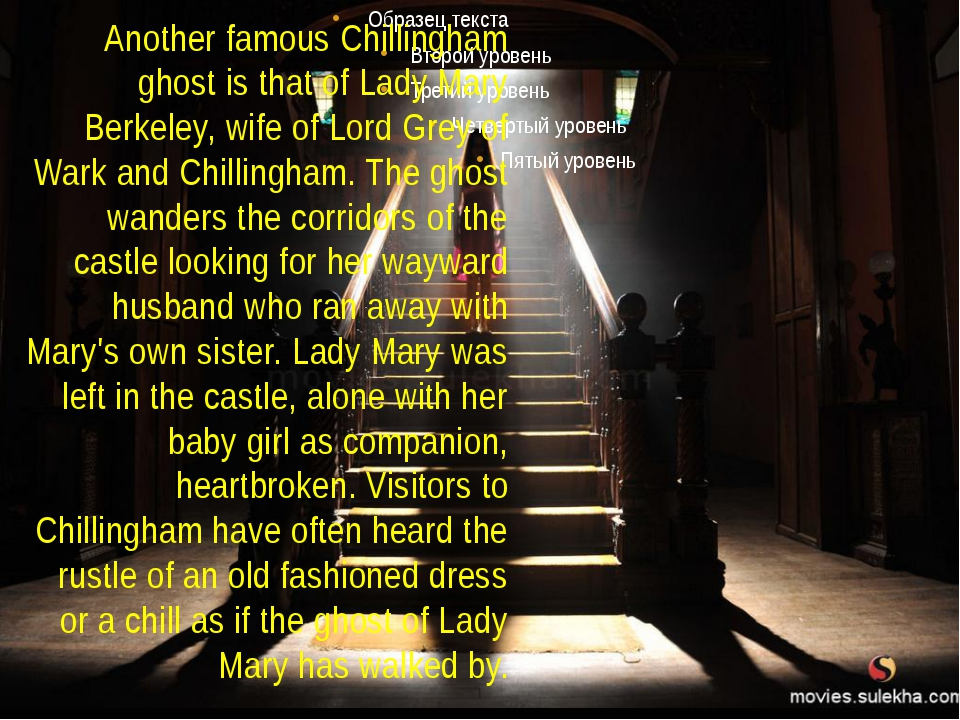 Another famous Chillingham ghost is that of Lady Mary Berkeley, wife of Lord...