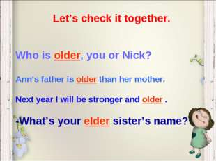 Let's check it together. Who is older, you or Nick? Ann's father is older tha
