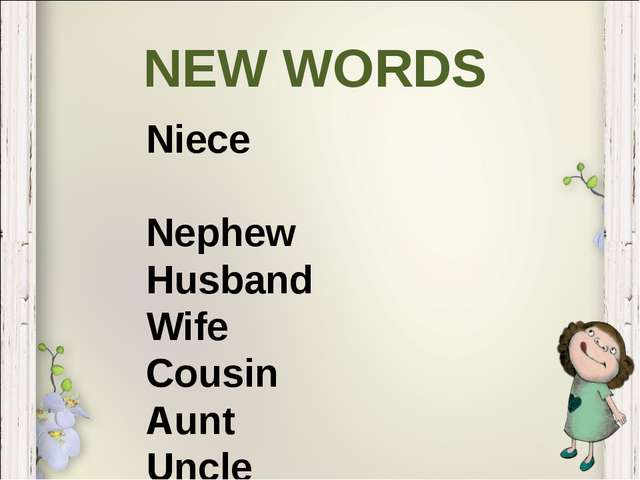 Niece Nephew Husband Wife Cousin Aunt Uncle NEW WORDS
