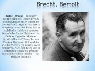 Bertolt Brecht - bekannter Schriftsteller und Theoretiker des Theaters, Regis