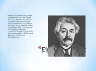 weltberühmter Wissenschaftler, einer der größten Physiker aller Zeiten, gebor