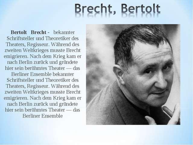 Bertolt Brecht - bekannter Schriftsteller und Theoretiker des Theaters, Regis...