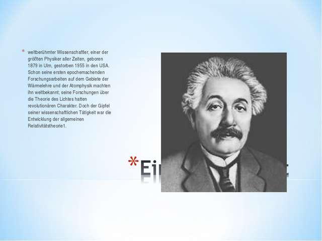 weltberühmter Wissenschaftler, einer der größten Physiker aller Zeiten, gebor...