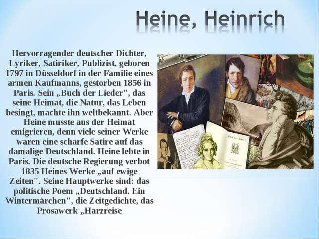 Hervorragender deutscher Dichter, Lyriker, Satiriker, Publizist, geboren 1797...