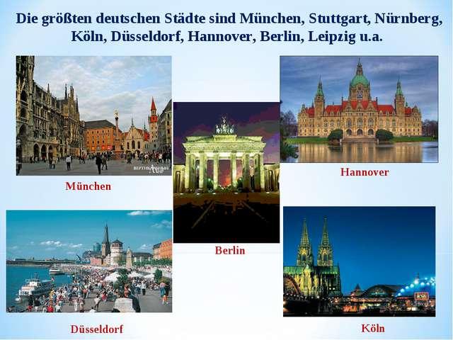 Die größten deutschen Städte sind München, Stuttgart, Nürnberg, Köln, Düsseld...
