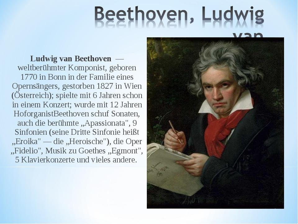 Ludwig van Beethoven — weltberühmter Komponist, geboren 1770 in Bonn in der F...