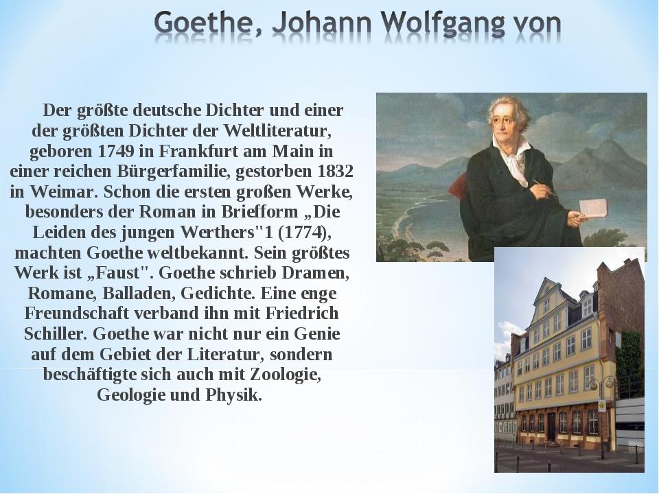 Der größte deutsche Dichter und einer der größten Dichter der Weltliteratur,...