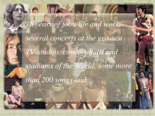 15 years of joint life and work, several concerts at the greatest TV-studios,