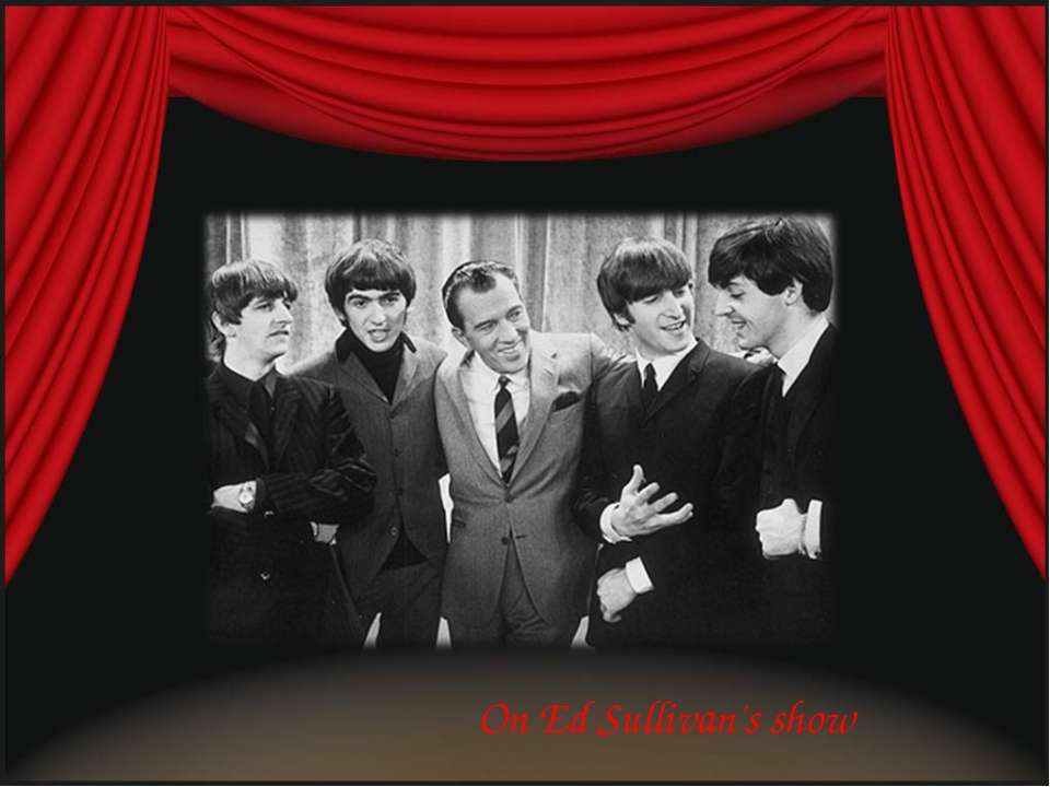 On Ed Sullivan's show