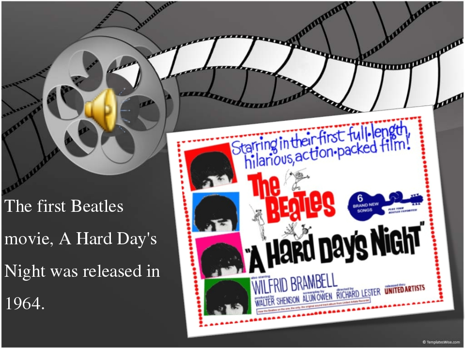 The first Beatles movie, A Hard Day's Night was released in 1964.