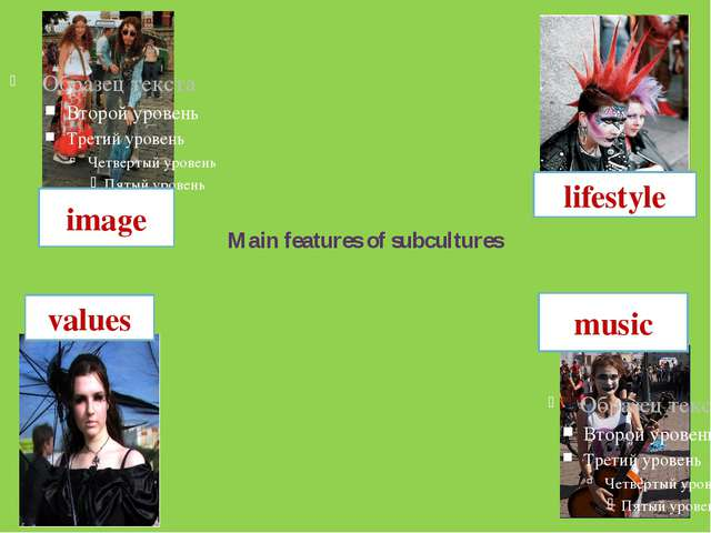 Main features of subcultures music values lifestyle image