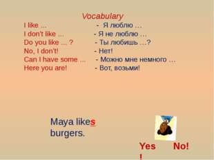 Vocabulary I like ... - Я люблю … I don't like ... - Я не люблю … Do you lik